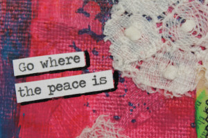 Go Where the Peace Is 4x4 with easel close up